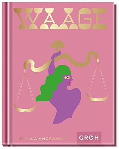 Waage: Ein edles Geschenkbuch über die Kraft der Astrologie (Sternzeichen-Bücher zum Verschenken)