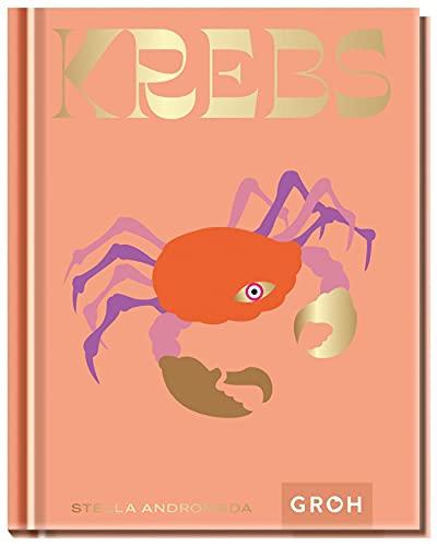 Krebs: Ein edles Geschenkbuch über die Kraft der Astrologie (Sternzeichen-Bücher zum Verschenken)