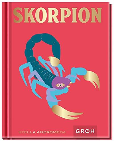 Skorpion: Ein edles Geschenkbuch über die Kraft der Astrologie (Sternzeichen-Bücher zum Verschenken)