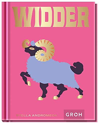 Widder: Ein edles Geschenkbuch über die Kraft der Astrologie (Sternzeichen-Bücher zum Verschenken)