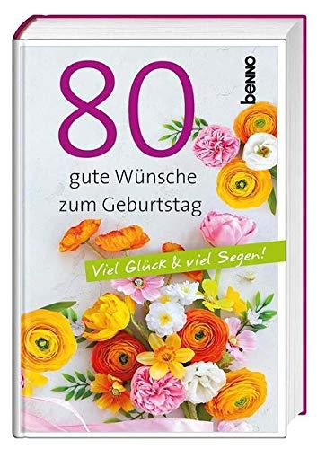 Geschenkbuch »80 gute Wünsche zum Geburtstag«: Viel Glück & viel Segen!