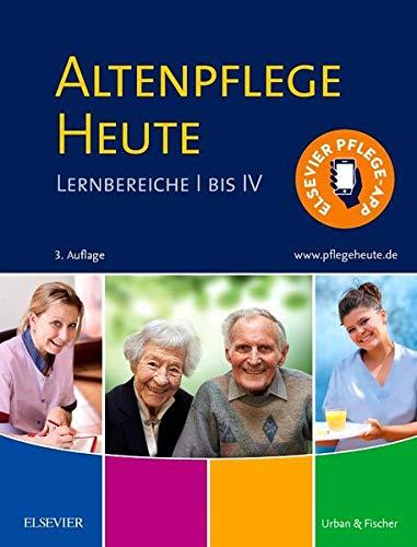 Altenpflege Heute: Lernbereiche I bis IV (Altenpflege Heute Set mit Arbeitsbuch)