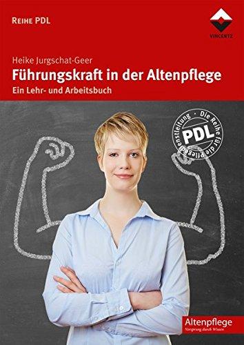 Führungskraft in der Altenpflege: Ein Lehr- und Arbeitsbuch