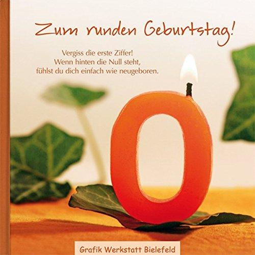 Zum runden Geburtstag!: Geschenkbuch